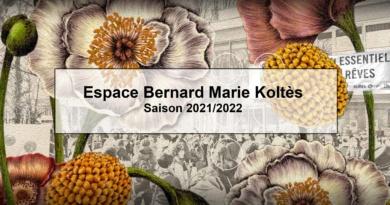 Espace Bernard Marie Koltès – saison 2021/2022