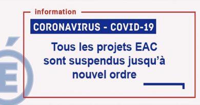 Covid-19 – Tous les projets EAC sont suspendus jusqu'à nouvel ordre