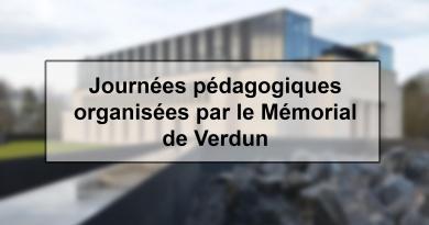 Journées pédagogiques organisées par le Mémorial de Verdun