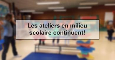 Les ateliers en milieu scolaire continuent!