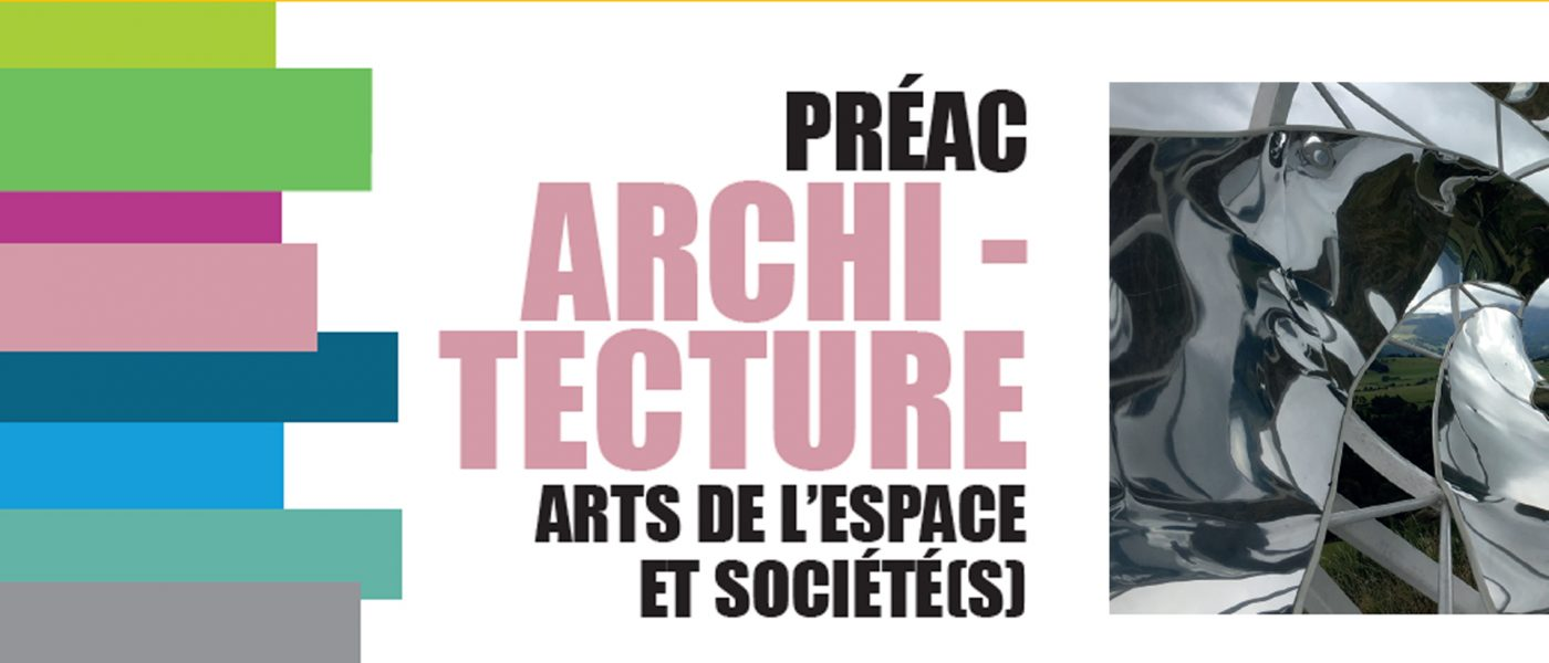 PREAC «Architecture, arts de l'espace et société(s)» – mercredi 1er et jeudi 2 avril 2020